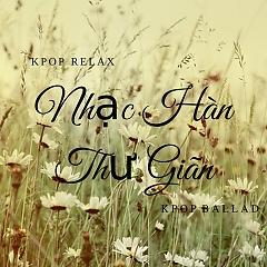 Nhạc Ballad Hàn Quốc Thư Giãn - Various Artists