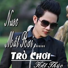 Album Nước Mắt Rơi Trò Chơi Kết Thúc - Dương Triều Vỹ