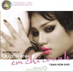 Album Em Chỉ Có Anh - Duyên Anh Idol