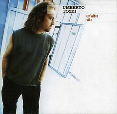 Un'Altra Vita - Umberto Tozzi