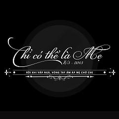 Chỉ Có Thể Là Mẹ (Single) - Lê Minh Trung ft. Various Artists