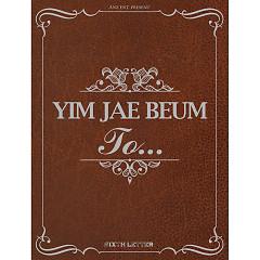 To... - Yim Jae Bum