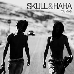 Ya Man!! - Skull,Haha
