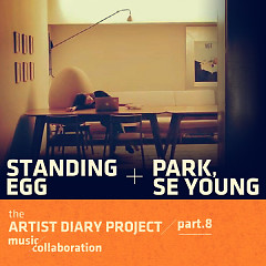 The Artist Diary Project Part.8 - Standing Egg