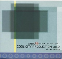 Album Cool City Production vol.2 ~ Mai-K Re-mix - Mai Kuraki