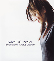 Never Gonna Give You Up - Mai Kuraki