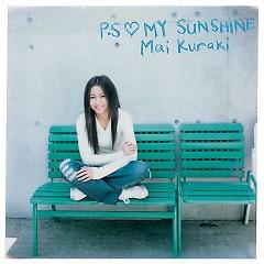 P.S ♥ MY SUNSHINE - Mai Kuraki