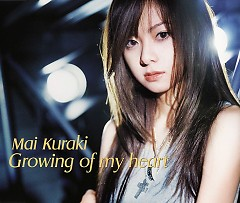 Growing of My Heart - Mai Kuraki