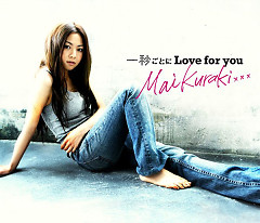 Ichibyou Goto ni Love for you - Mai Kuraki