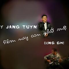 Đêm Nay Con Nhớ Mẹ (Single) - Y Jang Tuyn,Đông Ghj