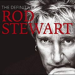 The Definitive Rod Stewart (Disc 1) - Rod Stewart