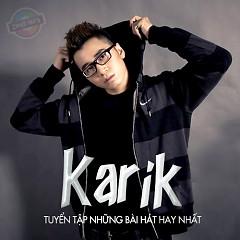 Tuyển Tập Các Bài Hát Hay Nhất Của Karik - Karik