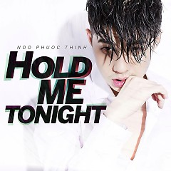 Album Hold Me Tonight (Single) - Noo Phước Thịnh