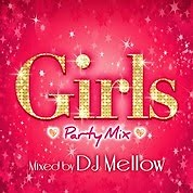 Album Girls Party Mix Mixed By DJ Mellow (CD1) - Various Artists