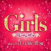 Album Girls Party Mix Mixed By DJ Mellow (CD2) - Various Artists