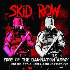Rise Of The Damnation Army - United World Rebellion: Chapter Two - Skid Row