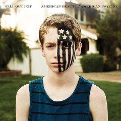 American Beauty / American Psycho - Fall Out Boy