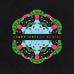 Up&Up (Freedo Remix) - Coldplay