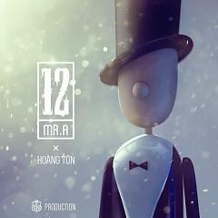 12 (December) - Mr A ft. Hoàng Tôn