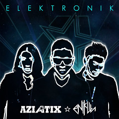 ELEKTRONIK (Remix By Enik Lin) - Aziatix