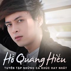 Album Tuyển Tập Các Bài Hát Hay Nhất Của Hồ Quang Hiếu - Hồ Quang Hiếu