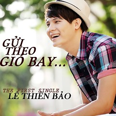 Gửi Theo Gió Bay - Lee Thiên Bảo