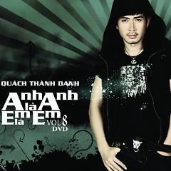 Album Anh Là Anh Em Là Em - Quách Thành Danh