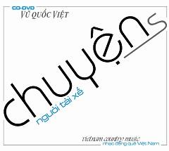 Album Chuyệns - Người Tài Xế - Vũ Quốc Việt