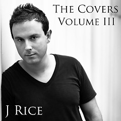 The Covers, Vol. III - J Rice