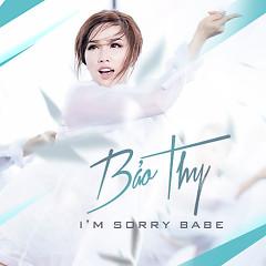 I'm Sorry Babe - Bảo Thy