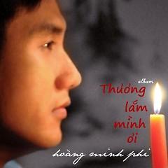 Thương Lắm Mình Ơi - Hoàng Minh Phi