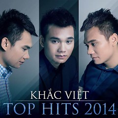 Top Hits 2014 - Khắc Việt