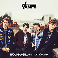 I Found A Girl (Single) - The Vamps,Omi