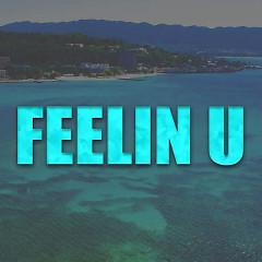 Feelin U (Single) - KickRaux, Tyga