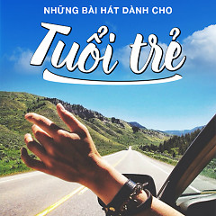 Những Bài Hát Dành Cho Tuổi Trẻ - Various Artists
