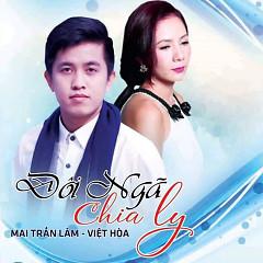 Đôi Ngã Chia Ly - Mai Trần Lâm, Việt Hòa