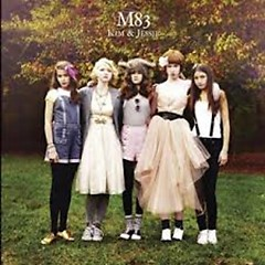 Kim & Jessie - M83