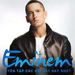 Album Tuyển Tập Các Bài Hát Hay Nhất Của Eminem - Eminem