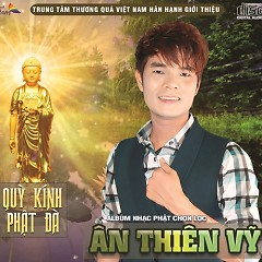 Album Quỳ Kính Phật Đà - Ân Thiên Vỹ