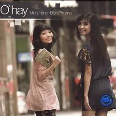 Album Ơ Hay - Nguyễn Minh Hằng ft. Bích Phương