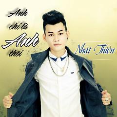 Album Anh Chỉ Là Anh Thôi - Nhật Thiên