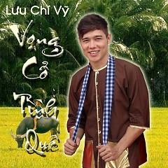 Album Vọng Cổ Tình Quê - Lưu Chí Vỹ