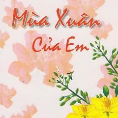 Mùa Xuân Của Em - Various Artists