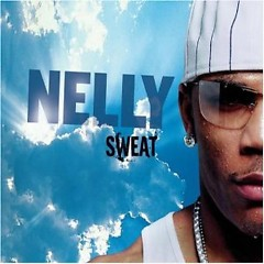 Sweat - Nelly