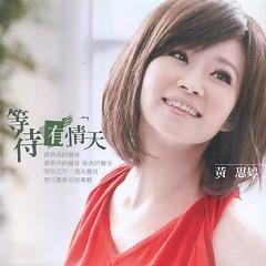 等待有情天/ Wait For The Lover - Hoàng Tư Đình