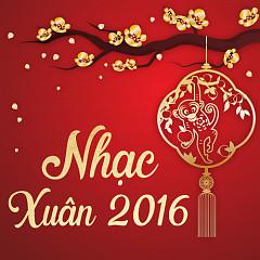 Nhạc Xuân 2016 Hay Nhất - Various Artists