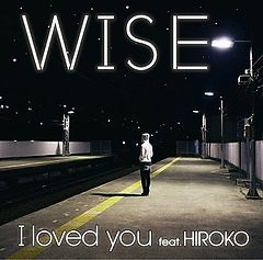 I Loved You - WISE ft. Hiroko