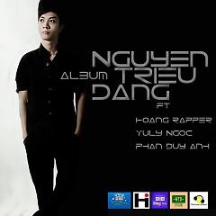 Ft. - Nguyễn Triều Dâng ft. Hoàng Rapper ft. Yully Ngọc ft. Phan Duy Anh