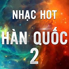 Nhạc Hot Hàn Quốc Tháng 02/2016 - Various Artists