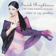 Time To Say Goodbye - Sarah Brightman